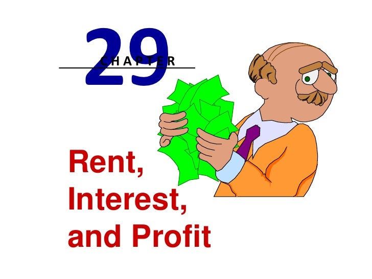 29<br />C H A P T E R<br />Rent, <br />Interest, <br />and Profit<br />