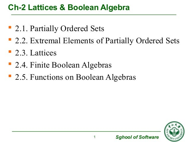 Ch-2 Lattices & Boolean Algebra   2.1. Partially Ordered Sets   2.2. Extremal Elements of Partially Ordered Sets   2.3....