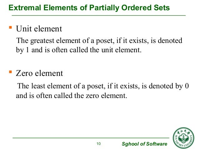 Extremal Elements of Partially Ordered Sets   Unit element  The greatest element of a poset, if it exists, is denoted  by...