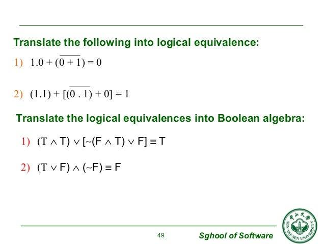 Translate the following into logical equivalence:  Translate the logical equivalences into Boolean algebra:  1) (T Ù T) Ú ...