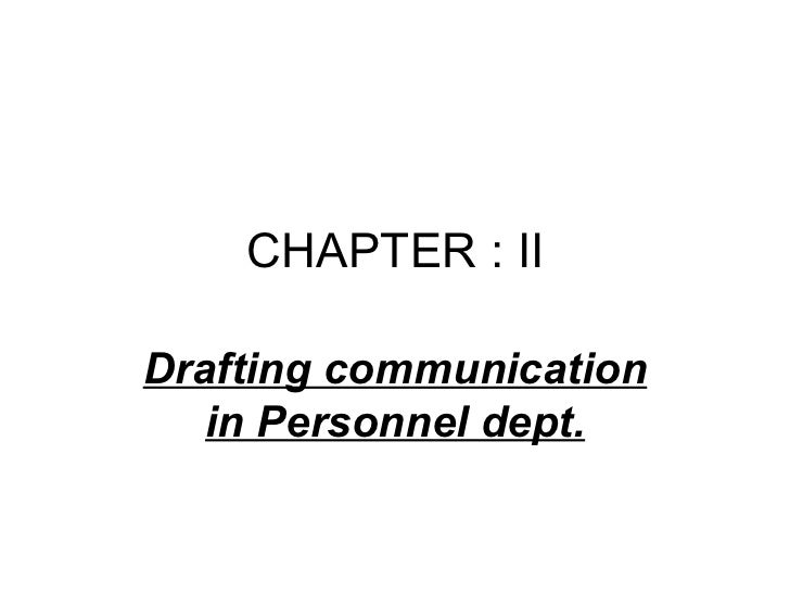 CHAPTER : II Drafting communication in Personnel dept.