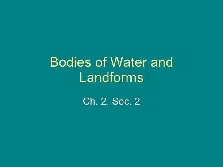 Ch 2 sec 2 Water and Landforms – Landforms and Bodies of Water Worksheet