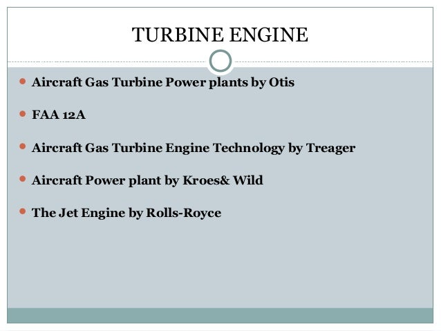 TURBINE ENGINE  Aircraft Gas Turbine Power plants by Otis  FAA 12A  Aircraft Gas Turbine Engine Technology by Treager ...
