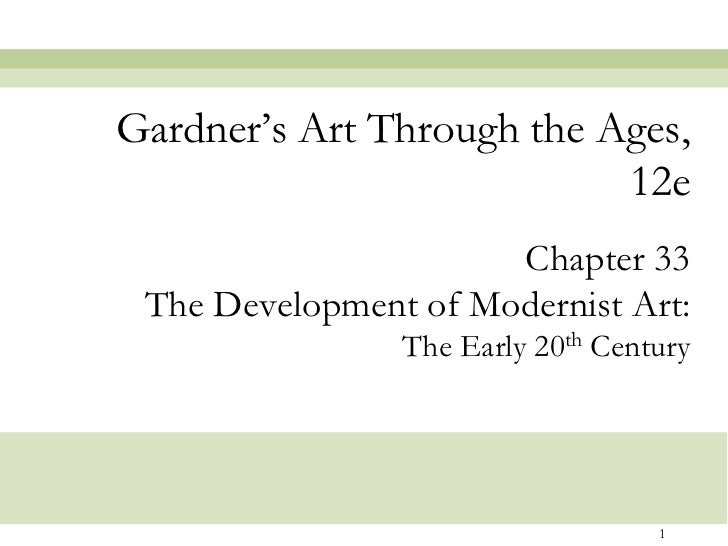 Gardner's Art Through the Ages,                           12e                      Chapter 33 The Development of Modernist...