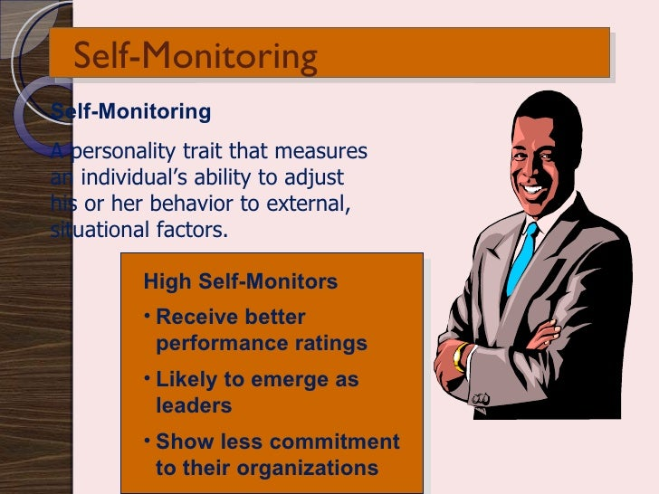 what contributions can high self monitors make in organizations Self-monitoring: individual differences in  in which high self-monitors and low self-monitors make sense of their social worlds  and empirical contributions.