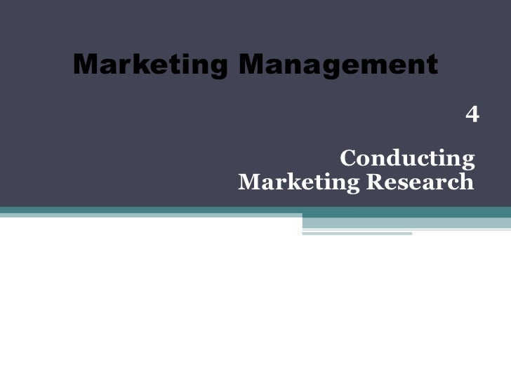 Marketing Management                          4                 Conducting         Marketing Research