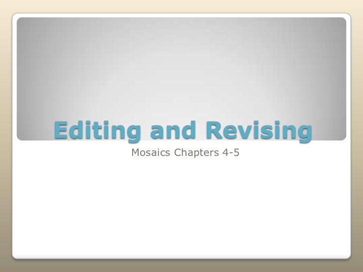 Editing and Revising      Mosaics Chapters 4-5