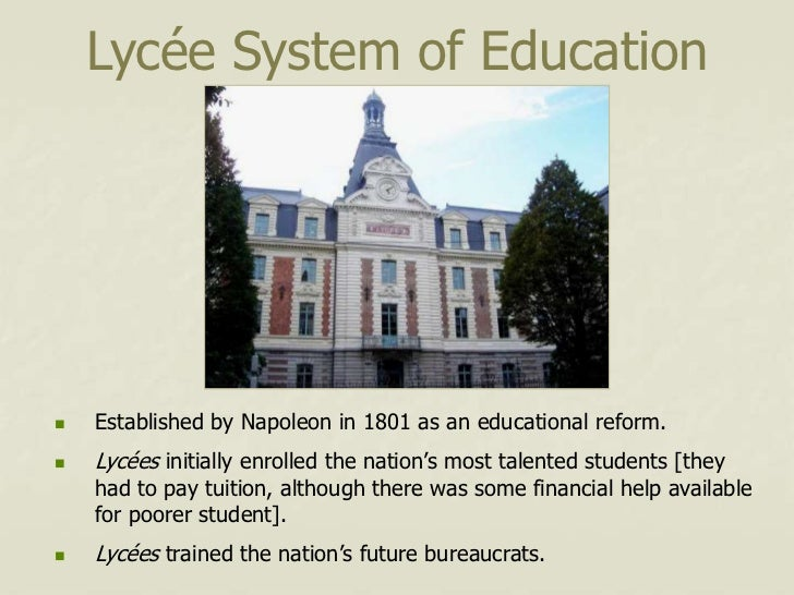 Lycée System of Education   Established by Napoleon in 1801 as an educational reform.   Lycées initially enrolled the na...