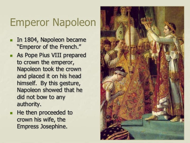 """Emperor Napoleon   In 1804, Napoleon became    """"Emperor of the French.""""   As Pope Pius VIII prepared    to crown the emp..."""
