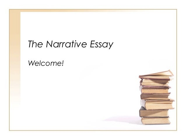introduction to narrative essays the narrative essay welcome