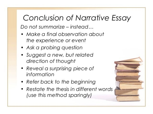narrative essay conclusion example With a narrative essay, the writer not only entertains the reader but also teaches him, illustrating his point of view with a real-life example if you are assigned to write a narrative essay, here are some narrative writing prompts.