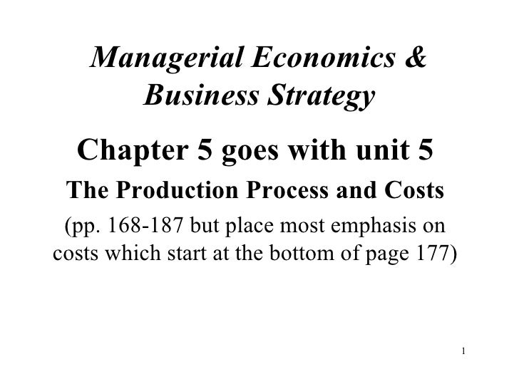 Managerial Economics & Business Strategy Chapter 5 goes with unit 5 The Production Process and Costs (pp. 168-187 but plac...