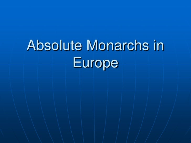 Absolute Monarchs in Europe<br />