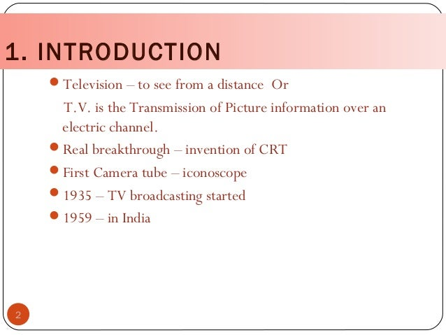 introduction of television Start studying introduction of television learn vocabulary, terms, and more with flashcards, games, and other study tools.