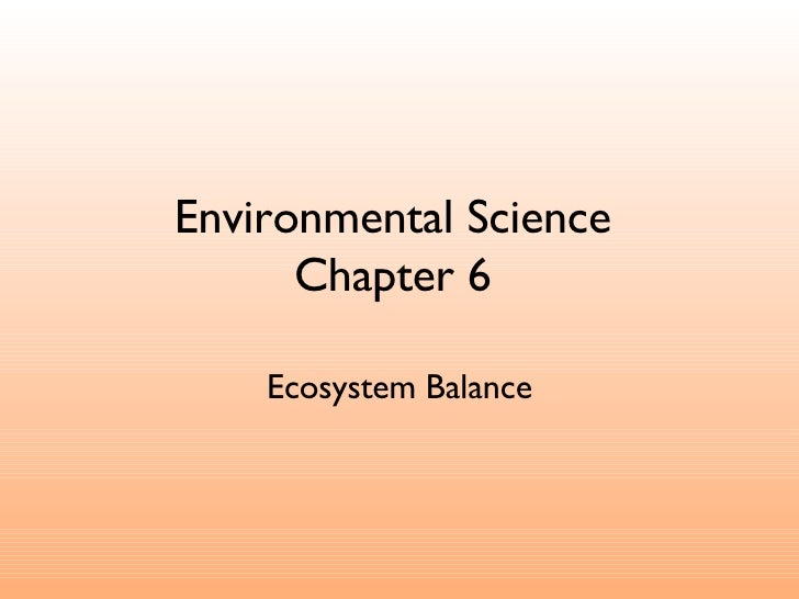 Environmental Science Chapter 6 Ecosystem Balance