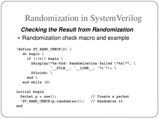 Randomization in SystemVerilog Checking the Result from Randomization  Randomization check macro and example