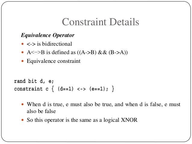 Constraint Details Equivalence Operator  <-> is bidirectional  A<−>B is defined as ((A->B) && (B->A))  Equivalence cons...