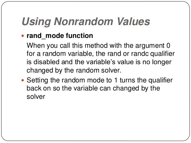 Using Nonrandom Values  rand_mode function When you call this method with the argument 0 for a random variable, the rand ...