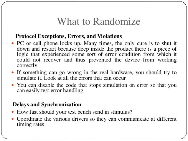 What to Randomize Protocol Exceptions, Errors, and Violations  PC or cell phone locks up. Many times, the only cure is to...