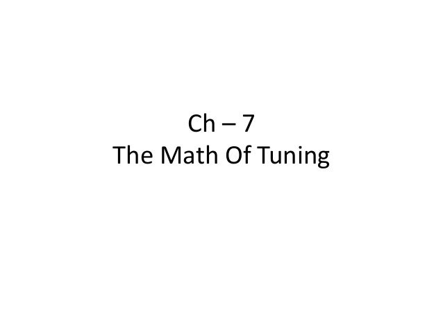 Ch – 7 The Math Of Tuning