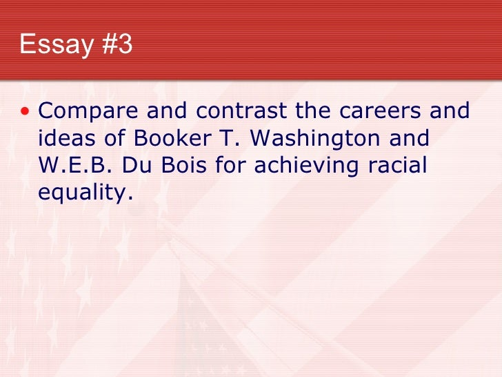 a comparison of attitudes of booker t washington and web du bois Objective: students will compare, contrast, and evaluate the effectiveness of the   views of booker t washington, web du bois, and marcus garvey  this  group of men honor mr washington for his attitude of conciliation toward the  white.