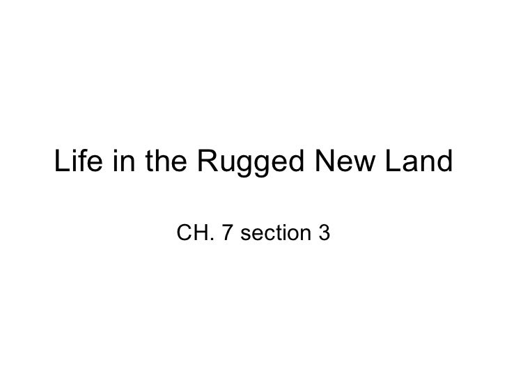 Life in the Rugged New Land CH. 7 section 3