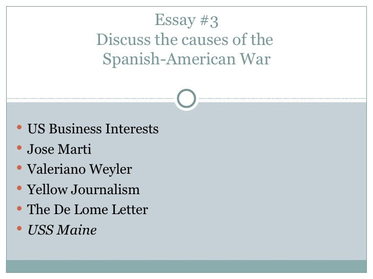 ch review essay questions essay 3 discuss the causes of the spanish american war