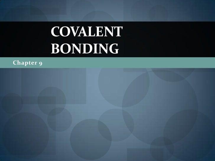Chapter 9<br />Covalent Bonding<br />