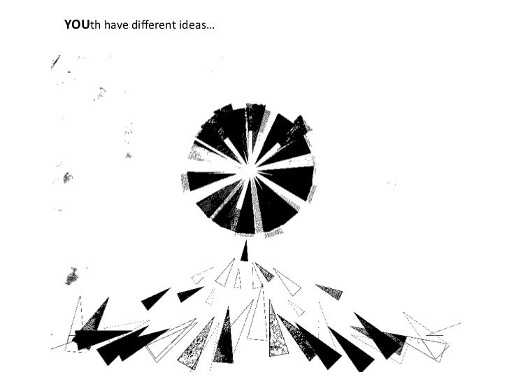 YOUth have different ideas…<br />
