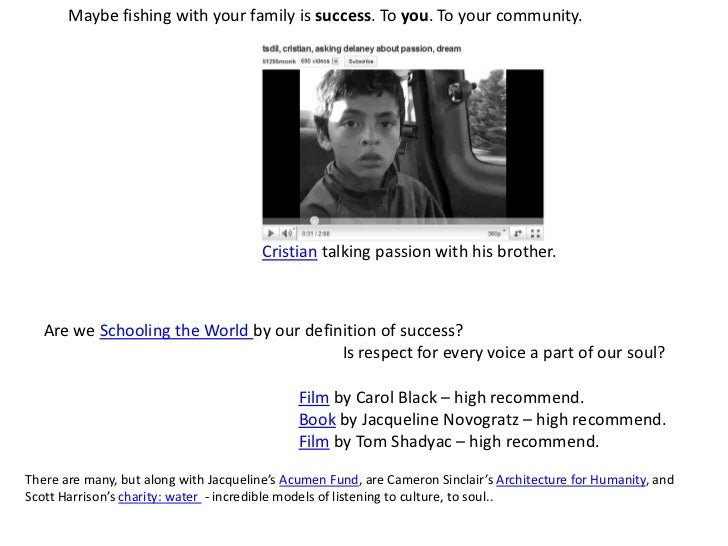 Maybe fishing with your family is success. To you. To your community.<br />Cristian talking passion with his brother.<br /...