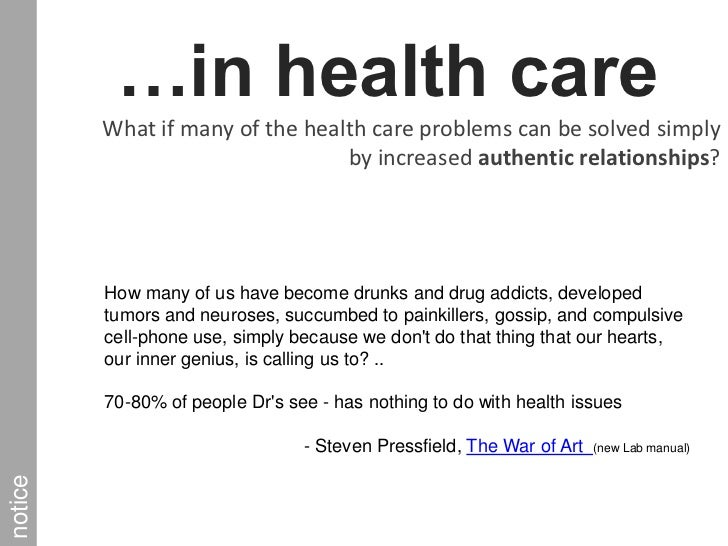 …in health care <br />What if many of the health care problems can be solved simply by increased authentic relationships?<...