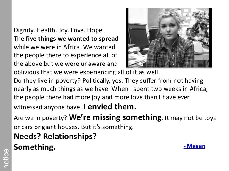 Dignity. Health. Joy. Love. Hope.<br />The five things we wanted to spread <br />while we were in Africa. We wanted <br />...
