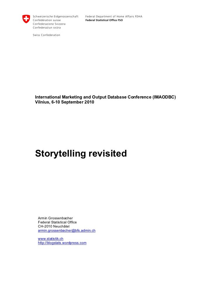 International Marketing and Output Database Conference (IMAODBC)Vilnius, 6-10 September 2010Storytelling revisited Armin G...