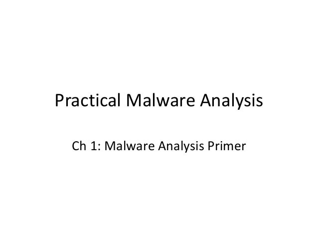 Practical Malware Analysis: Ch 0: Malware Analysis Primer
