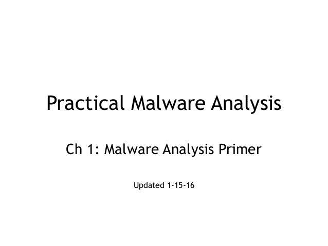 Practical Malware Analysis Ch 1: Malware Analysis Primer Updated 1-15-16