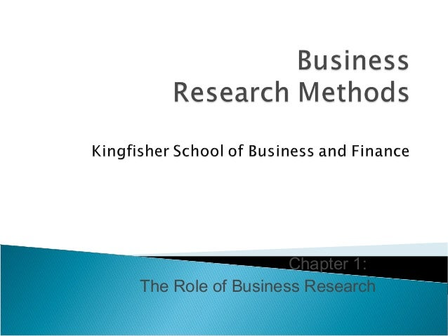 Chapter 1: The Role of Business Research