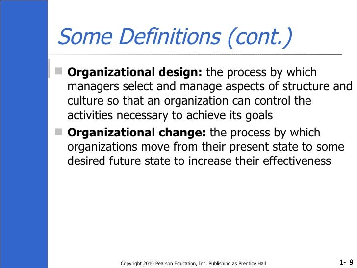Some Definitions (cont.) <ul><li>Organizational design:  the process by which managers select and manage aspects of struct...