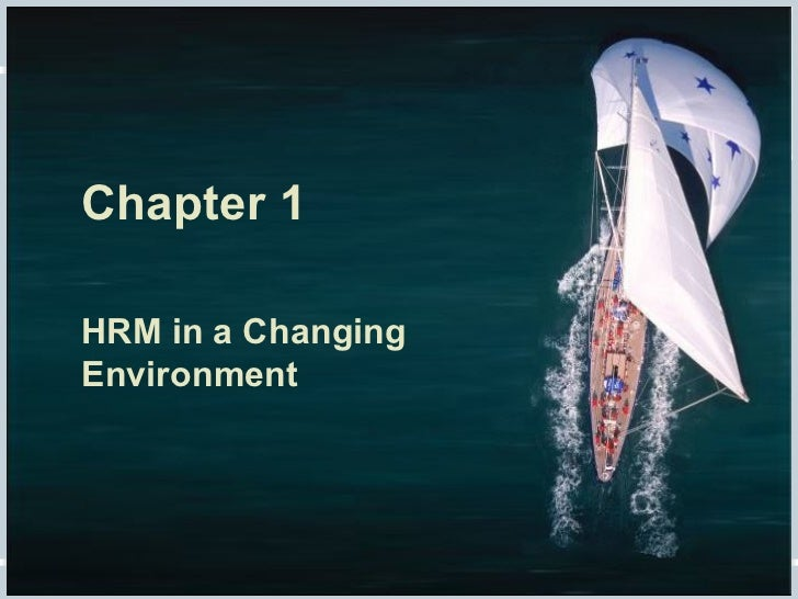 Fundamentals of Human Resource Management, 10/e, DeCenzo/Robbins Chapter 1 HRM in a Changing Environment
