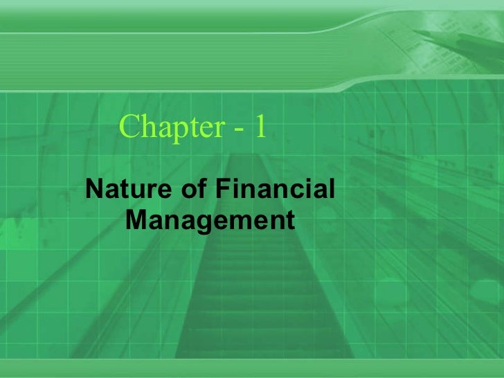 Chapter - 1 Nature of Financial Management