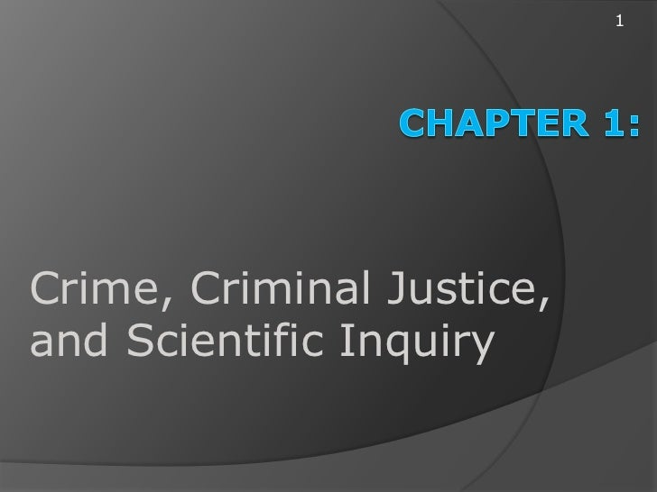 1Crime, Criminal Justice,and Scientific Inquiry