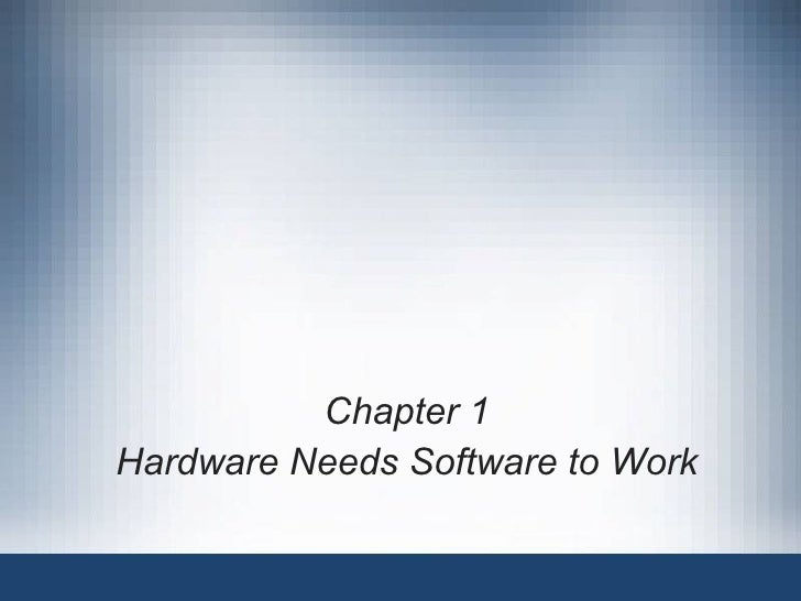 Chapter 1Hardware Needs Software to Work