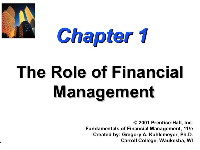 Chapter 1    The Role of Financial        Management                               © 2001 Prentice-Hall, Inc.            F...