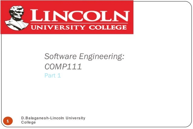 Software Engineering:COMP111Part 11D.Balaganesh-Lincoln UniversityCollege