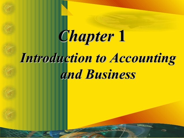 ChapterChapter 11 Introduction to AccountingIntroduction to Accounting and Businessand Business