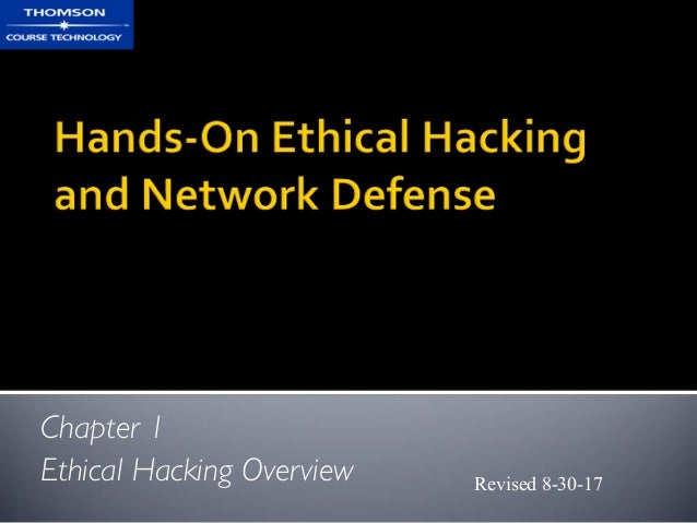 Chapter 1 Ethical Hacking Overview Revised 8-30-17