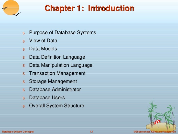 Chapter 1:  Introduction <ul><li>Purpose of Database Systems </li></ul><ul><li>View of Data </li></ul><ul><li>Data Models ...