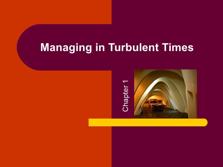Managing in Turbulent Times Chapter 1