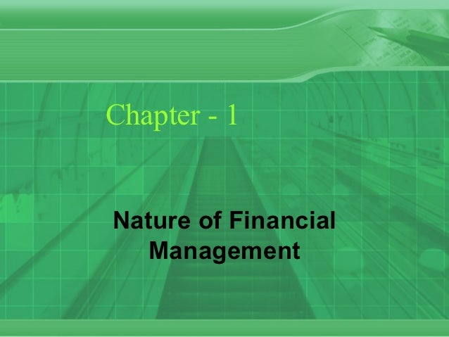 Chapter - 1Nature of Financial   Management