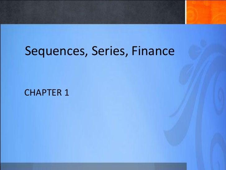 Sequences, Series, FinanceCHAPTER 1