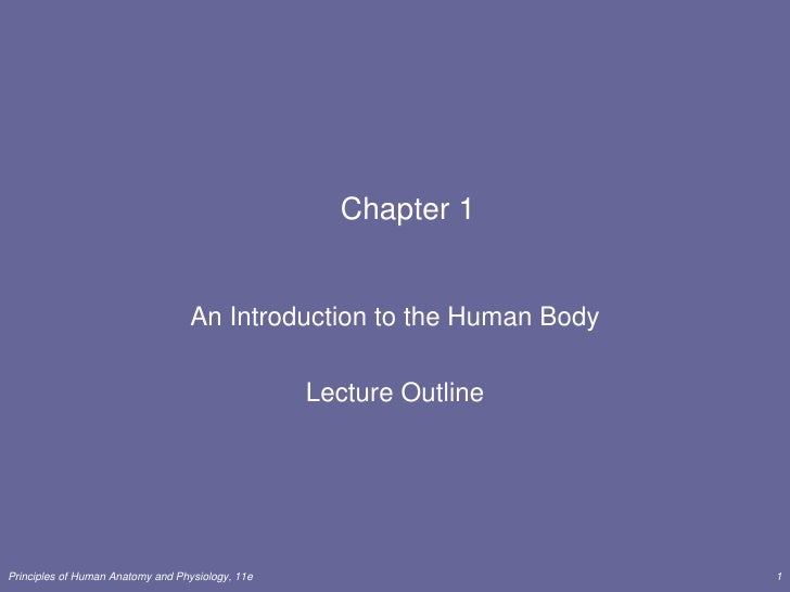 1<br />Chapter 1<br />An Introduction to the Human Body<br />Lecture Outline<br />